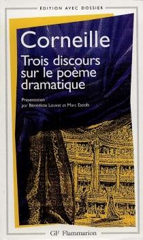 Trois discours sur le poème dramatique - PierreCorneille