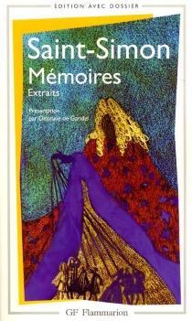 Mémoires : extraits - Louis de RouvroySaint-Simon