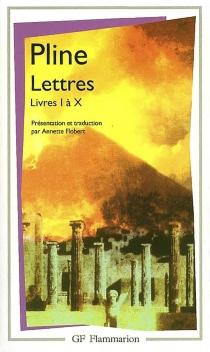 Lettres : livres I à X - Pline le Jeune