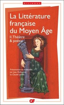 La littérature française du Moyen Age -