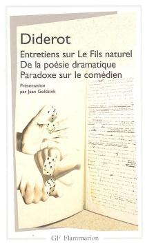 Entretiens sur le fils naturel  De la poésie dramatique  Paradoxe sur le comédien - DenisDiderot