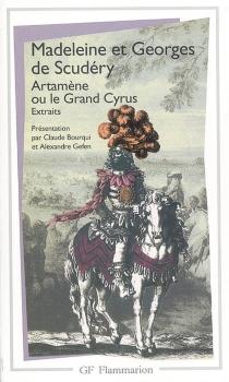 Artamène ou Le Grand Cyrus : extraits - Madeleine deScudéry