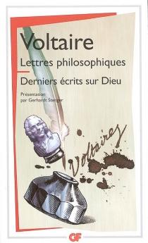 Lettres philosophiques| Derniers écrits sur Dieu| Tout en Dieu - Voltaire