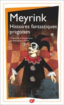 Histoires fantastiques pragoises - GustavMeyrink