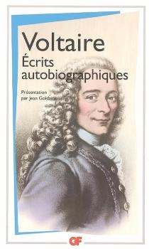 Ecrits autobiographiques - Voltaire