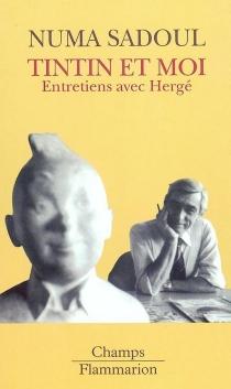 Tintin et moi : entretiens avec Hergé - Hergé