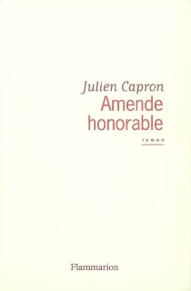 Amende honorable - Julien Capron