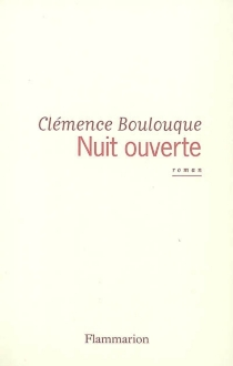 Nuit ouverte - ClémenceBoulouque