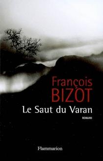 Le saut du varan - FrançoisBizot
