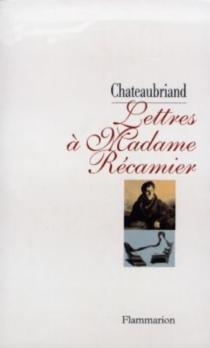 Lettres à Madame Récamier - François René deChateaubriand