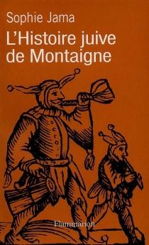 L'histoire juive de Montaigne - SophieJama