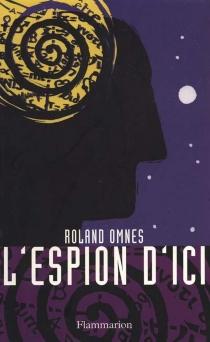 L'espion d'ici - RolandOmnès