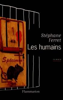 Les humains - StéphaneFerret