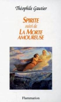 Spirite| La Morte amoureuse - ThéophileGautier