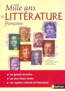 Mille ans de littérature française -