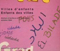 Villes d'enfants, enfants des villes : ateliers d'écriture et d'illustration, octobre 1994 -