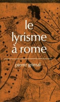 Le Lyrisme à Rome - PierreGrimal