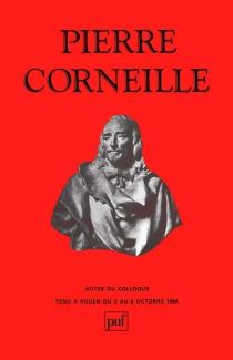 Pierre Corneille : actes -