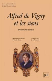 Alfred de Vigny et les siens - Alfred deVigny