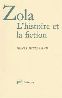 Zola, l'histoire et la fiction - HenriMitterand