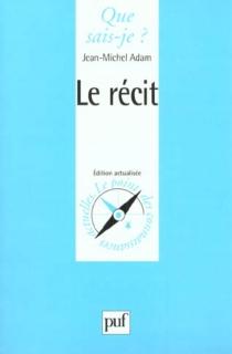 Le récit - Jean-MichelAdam