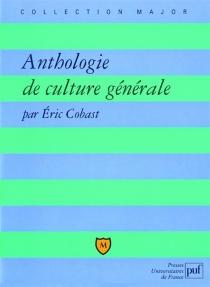 Anthologie de culture générale - ÉricCobast