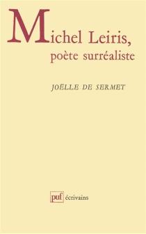 Michel Leiris, poète surréaliste - Joëlle deSermet