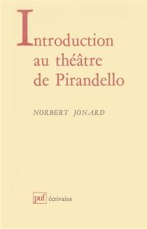 Introduction au théâtre de Luigi Pirandello - NorbertJonard