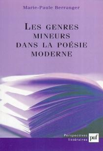 Les genres mineurs dans la poésie moderne - Marie-PauleBerranger