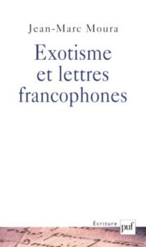 Exotisme et lettres francophones - Jean-MarcMoura