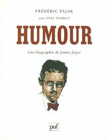 Humour : une biographie de James Joyce - FrédéricPajak
