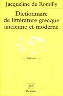 Dictionnaire de littérature grecque ancienne et moderne -