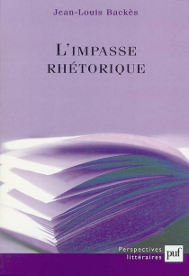 L'impasse rhétorique - Jean-Louis Backès