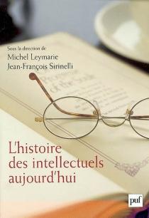 L'histoire des intellectuels aujourd'hui -