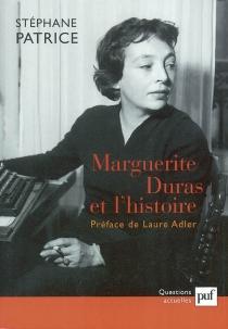 Marguerite Duras et l'histoire - StéphanePatrice