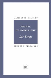 Michel de Montaigne, Les Essais - Marie-LuceDemonet