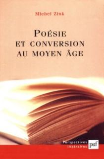 Poésie et conversion au Moyen Age - MichelZink