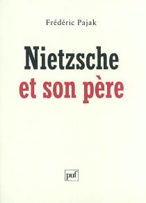 Nietzsche et son père - FrédéricPajak