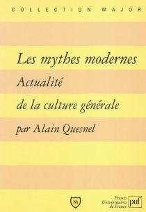 Les mythes modernes : actualité de la culture générale - AlainQuesnel