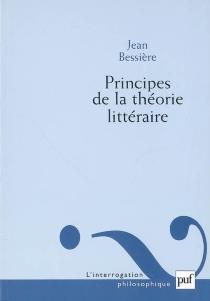 Principes de la théorie littéraire - JeanBessière