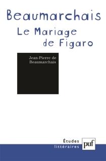 Pierre-Augustin Caron de Beaumarchais, La folle journée ou Le mariage de Figaro - Jean-Pierre deBeaumarchais