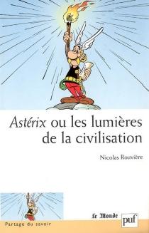 Asterix ou Les lumières de la civilisation - NicolasRouvière