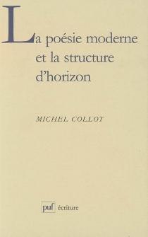 La poésie moderne et la structure d'horizon - MichelCollot