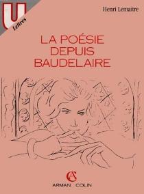 La Poésie depuis Baudelaire - HenriLemaître