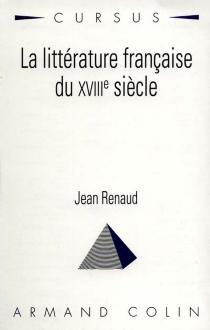 La Littérature française du XVIIIe siècle - JeanRenaud