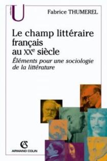 Champ littéraire français au 20e siècle - FabriceThumerel