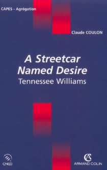 A streetcar named desire : Tennessee Williams - Claude Coulon