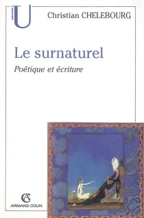 Le surnaturel : poétique et écriture - ChristianChelebourg