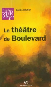 Le théâtre de boulevard - BrigitteBrunet