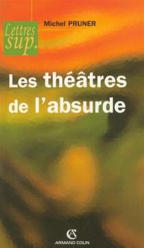 Les théâtres de l'absurde - MichelPruner